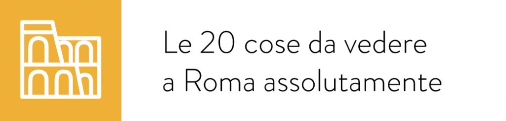 Le 20 cose da vedere a Roma assolutamente